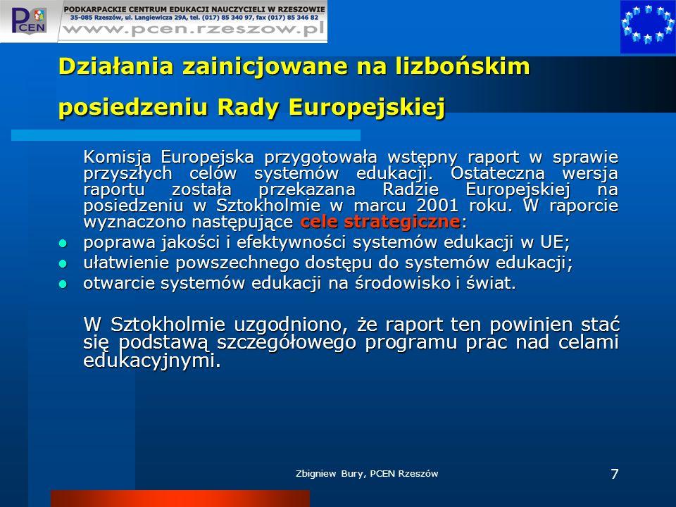 Zbigniew Bury, PCEN Rzeszów 7 Działania zainicjowane na lizbońskim posiedzeniu Rady Europejskiej Komisja Europejska przygotowała wstępny raport w spra