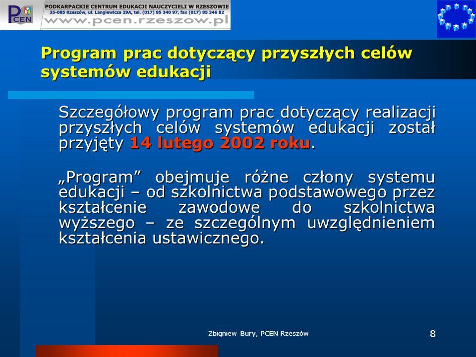 Zbigniew Bury, PCEN Rzeszów 8 Program prac dotyczący przyszłych celów systemów edukacji Szczegółowy program prac dotyczący realizacji przyszłych celów
