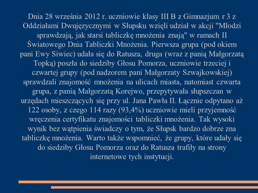 Dnia 28 września 2012 r. uczniowie klasy III B z Gimnazjum r 3 z Oddziałami Dwujęzycznymi w Słupsku wzięli udział w akcji