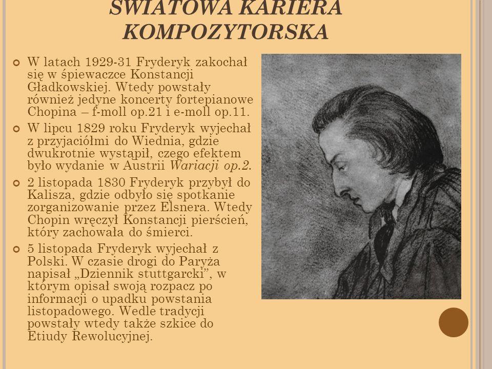 ŚWIATOWA KARIERA KOMPOZYTORSKA W latach 1929-31 Fryderyk zakochał się w śpiewaczce Konstancji Gładkowskiej.