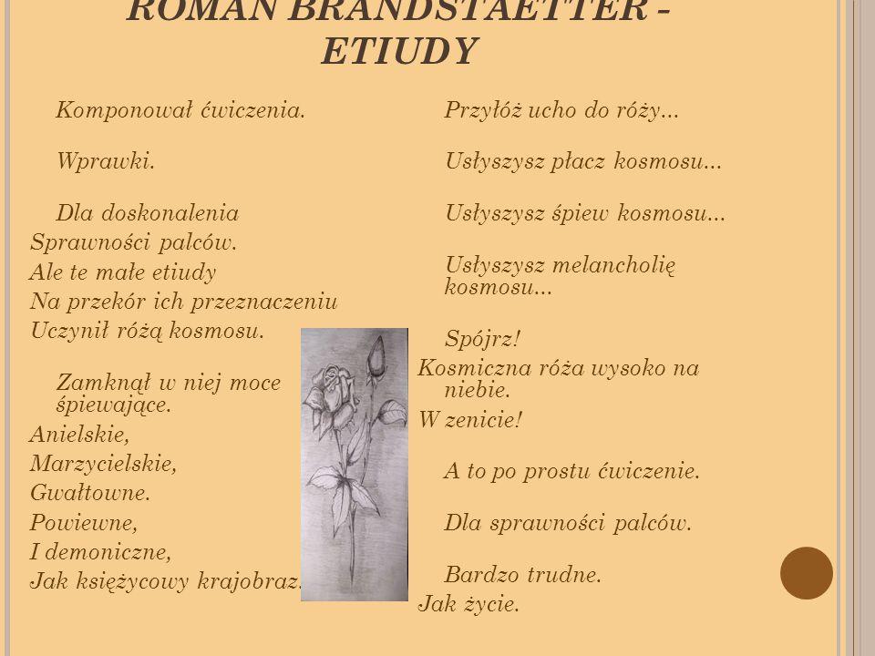 ROMAN BRANDSTAETTER - ETIUDY Komponował ćwiczenia.