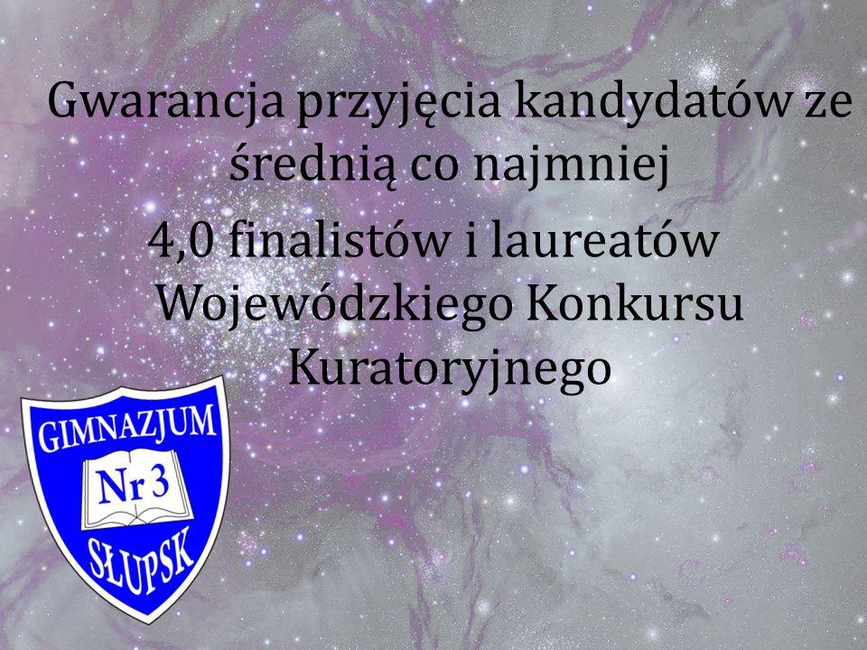 Gwarancja przyjęcia kandydatów ze średnią co najmniej 4,0 finalistów i laureatów Wojewódzkiego Konkursu Kuratoryjnego