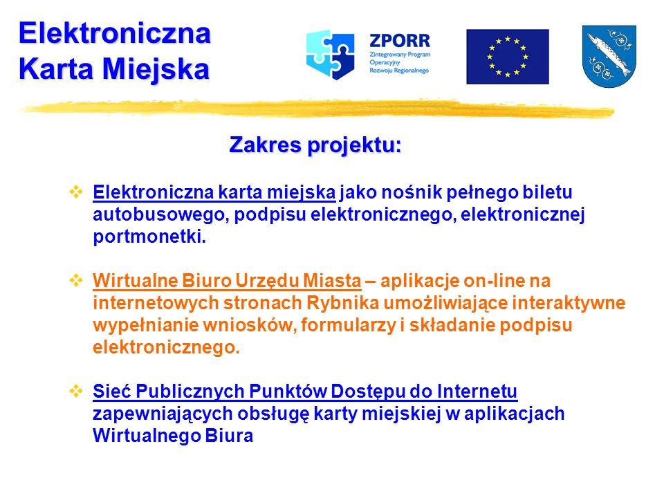 Elektroniczna Karta Miejska Zakres projektu: Elektroniczna karta miejska jako nośnik pełnego biletu autobusowego, podpisu elektronicznego, elektronicznej portmonetki.