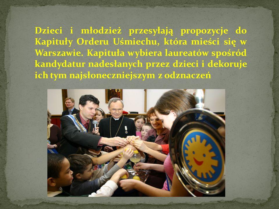 ORDER UŚMIECHU TO wyraz wdzięczności dzieci i młodzieży za darowane im radość i szczęście.