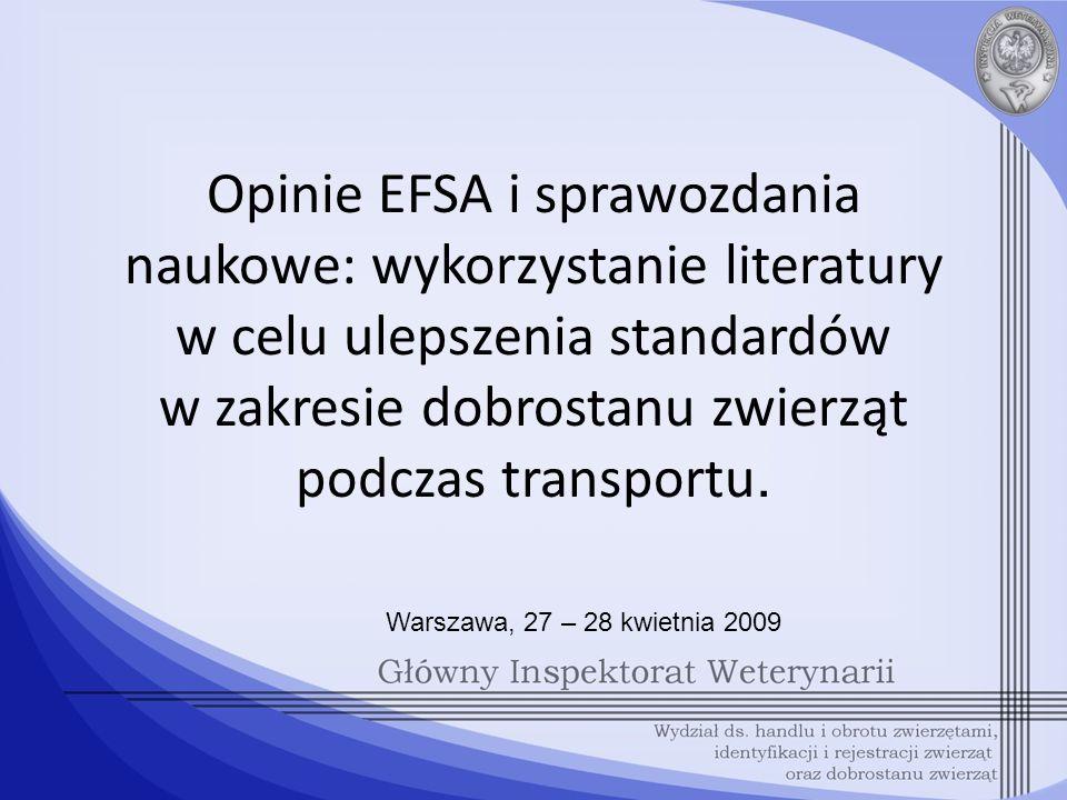Opinie EFSA i sprawozdania naukowe: wykorzystanie literatury w celu ulepszenia standardów w zakresie dobrostanu zwierząt podczas transportu. Warszawa,