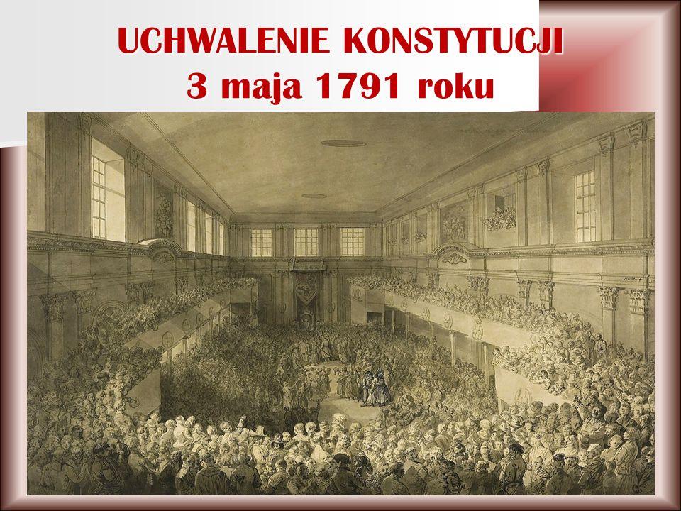 UCHWALENIE KONSTYTUCJI 3 maja 1791 roku