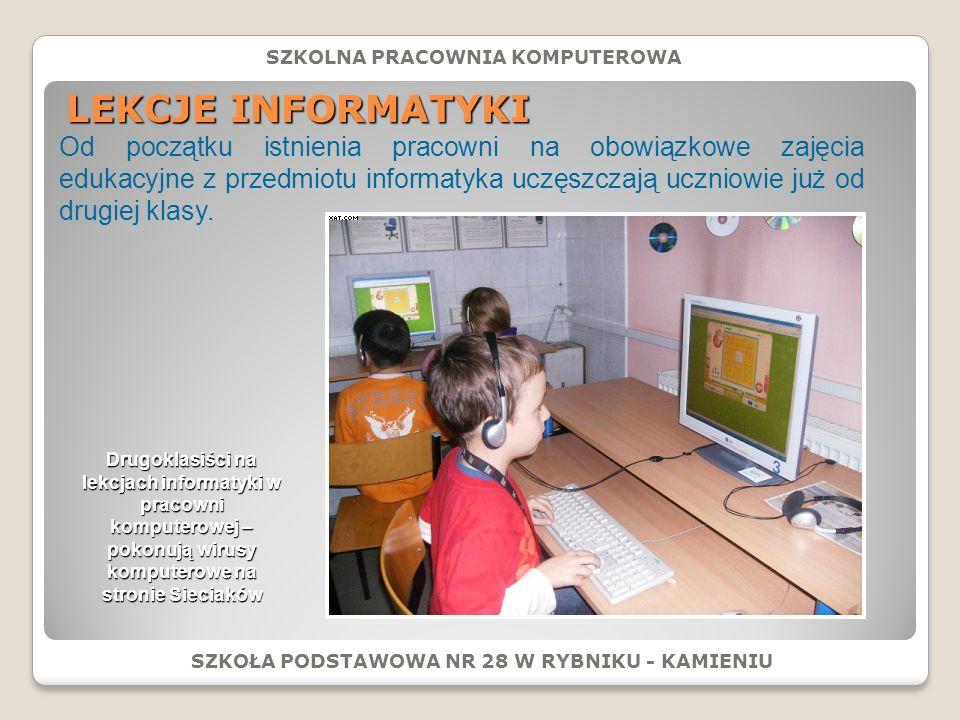 LEKCJE INFORMATYKI Od początku istnienia pracowni na obowiązkowe zajęcia edukacyjne z przedmiotu informatyka uczęszczają uczniowie już od drugiej klasy.
