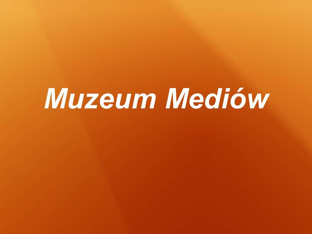 Muzeum Mediów