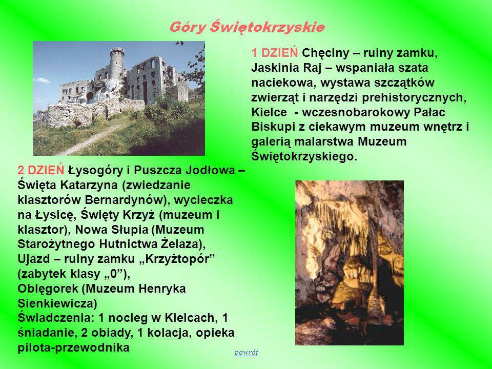 Góry Świętokrzyskie 2 DZIEŃ Łysogóry i Puszcza Jodłowa – Święta Katarzyna (zwiedzanie klasztorów Bernardynów), wycieczka na Łysicę, Święty Krzyż (muze