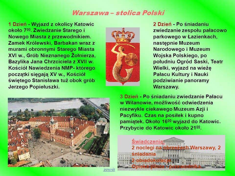 Warszawa – stolica Polski 2 Dzień - Po śniadaniu zwiedzanie zespołu pałacowo parkowego w Łazienkach, następnie Muzeum Narodowego i Muzeum Wojska Polsk