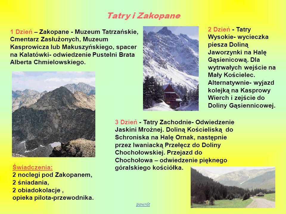 Tatry i Zakopane 2 Dzień - Tatry Wysokie- wycieczka piesza Doliną Jaworzynki na Halę Gąsienicową. Dla wytrwałych wejście na Mały Kościelec. Alternatyw