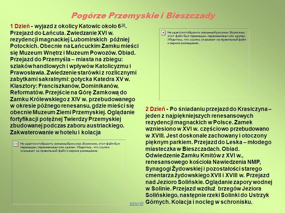 Pogórze Przemyskie i Bieszczady 2 Dzień - Po śniadaniu przejazd do Krasiczyna – jeden z najpiękniejszych renesansowych rezydencji magnackich w Polsce.
