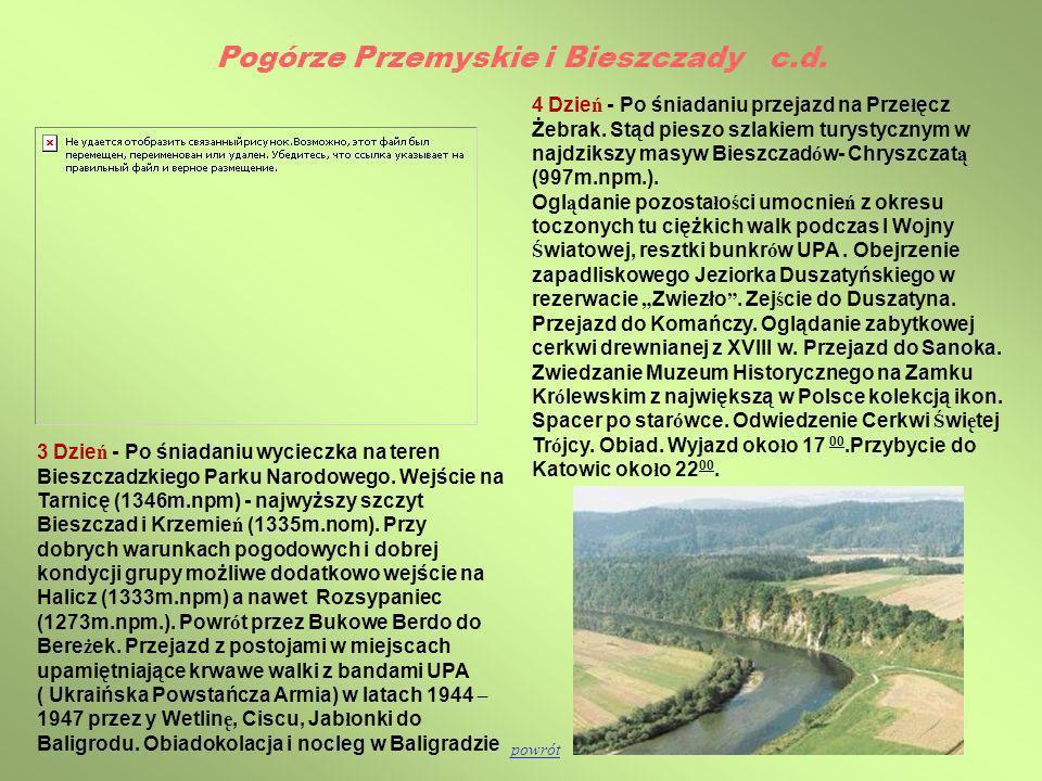 4 Dzie ń - Po śniadaniu przejazd na Prze ł ęcz Żebrak. Stąd pieszo szlakiem turystycznym w najdzikszy masyw Bieszczad ó w- Chryszczat ą (997m.npm.). O
