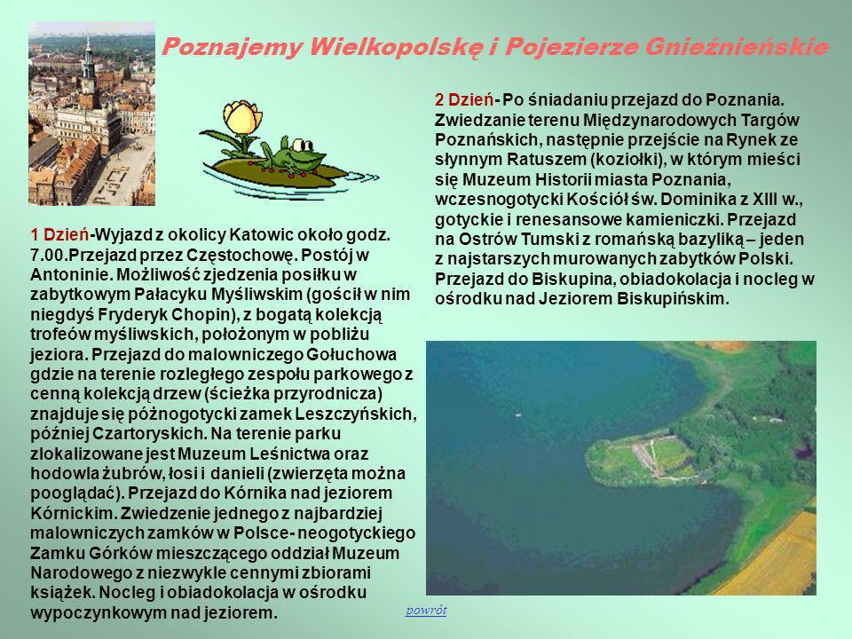 Poznajemy Wielkopolskę i Pojezierze Gnieźnieńskie 2 Dzień- Po śniadaniu przejazd do Poznania. Zwiedzanie terenu Międzynarodowych Targów Poznańskich, n