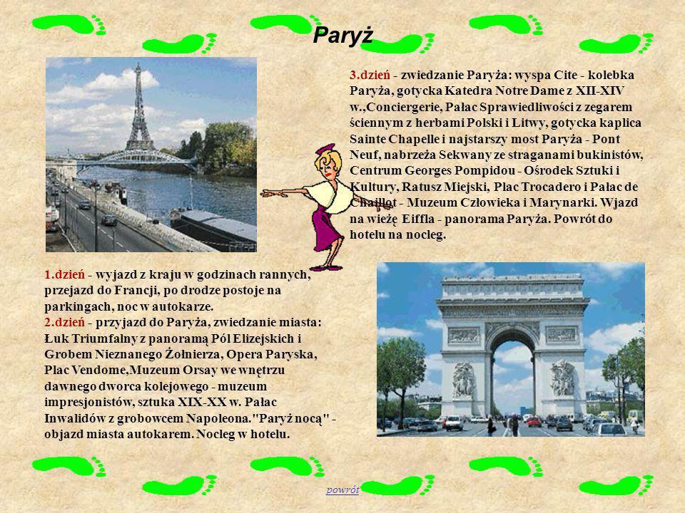 Paryż 1.dzień - wyjazd z kraju w godzinach rannych, przejazd do Francji, po drodze postoje na parkingach, noc w autokarze. 2.dzień - przyjazd do Paryż