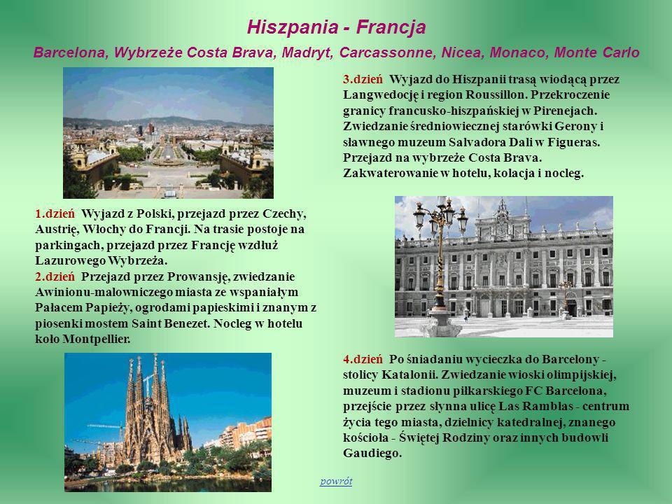 Hiszpania - Francja Barcelona, Wybrzeże Costa Brava, Madryt, Carcassonne, Nicea, Monaco, Monte Carlo 4.dzień Po śniadaniu wycieczka do Barcelony - sto