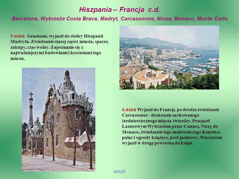 Hiszpania – Francja c.d. Barcelona, Wybrzeże Costa Brava, Madryt, Carcassonne, Nicea, Monaco, Monte Carlo 5.dzień Śniadanie, wyjazd do stolicy Hiszpan