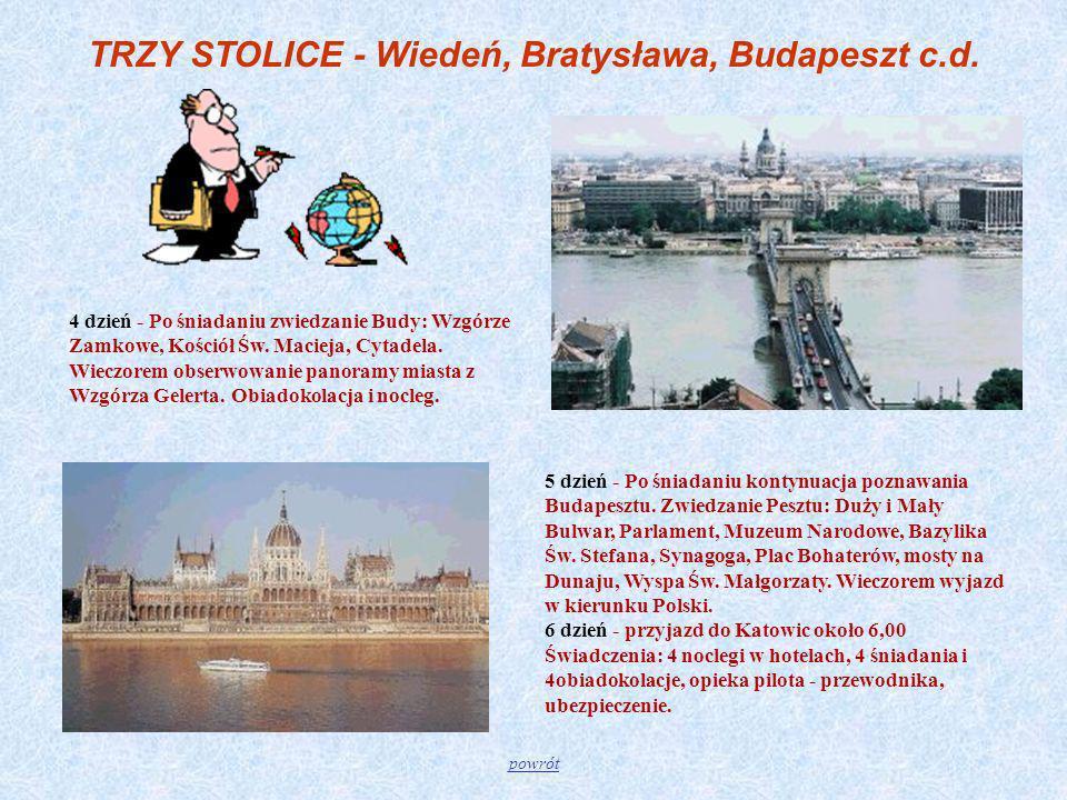 4 dzień - Po śniadaniu zwiedzanie Budy: Wzgórze Zamkowe, Kościół Św. Macieja, Cytadela. Wieczorem obserwowanie panoramy miasta z Wzgórza Gelerta. Obia