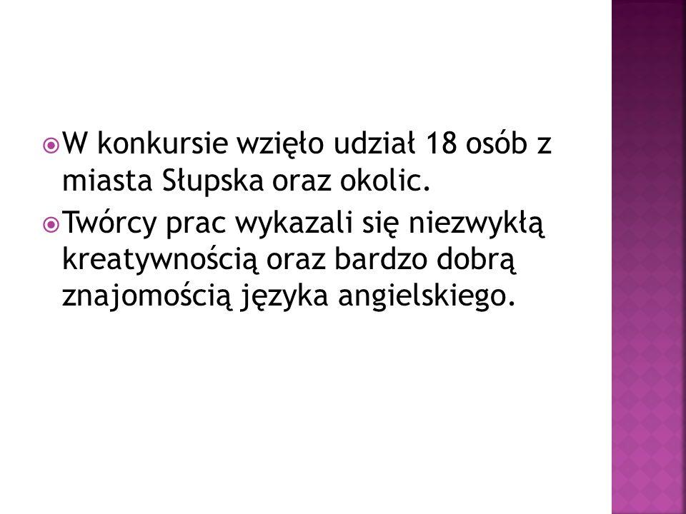 W konkursie wzięło udział 18 osób z miasta Słupska oraz okolic.