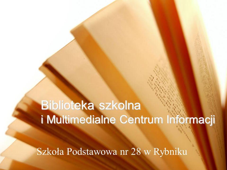 Biblioteka szkolna i Multimedialne Centrum Informacji Szkoła Podstawowa nr 28 w Rybniku