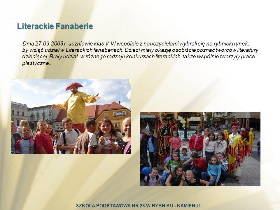 Dnia 27.09.2008 r. uczniowie klas V-VI wspólnie z nauczycielami wybrali się na rybnicki rynek, by wziąć udział w Literackich fanaberiach. Dzieci miały