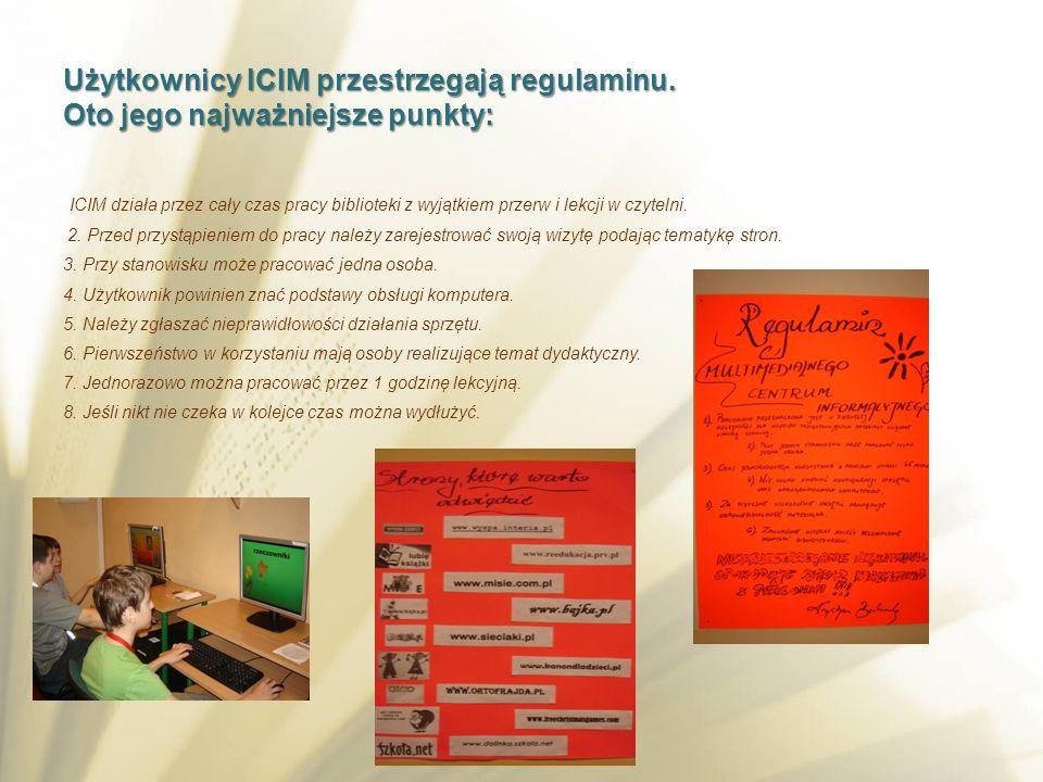 ICIM działa przez cały czas pracy biblioteki z wyjątkiem przerw i lekcji w czytelni. 2. Przed przystąpieniem do pracy należy zarejestrować swoją wizyt