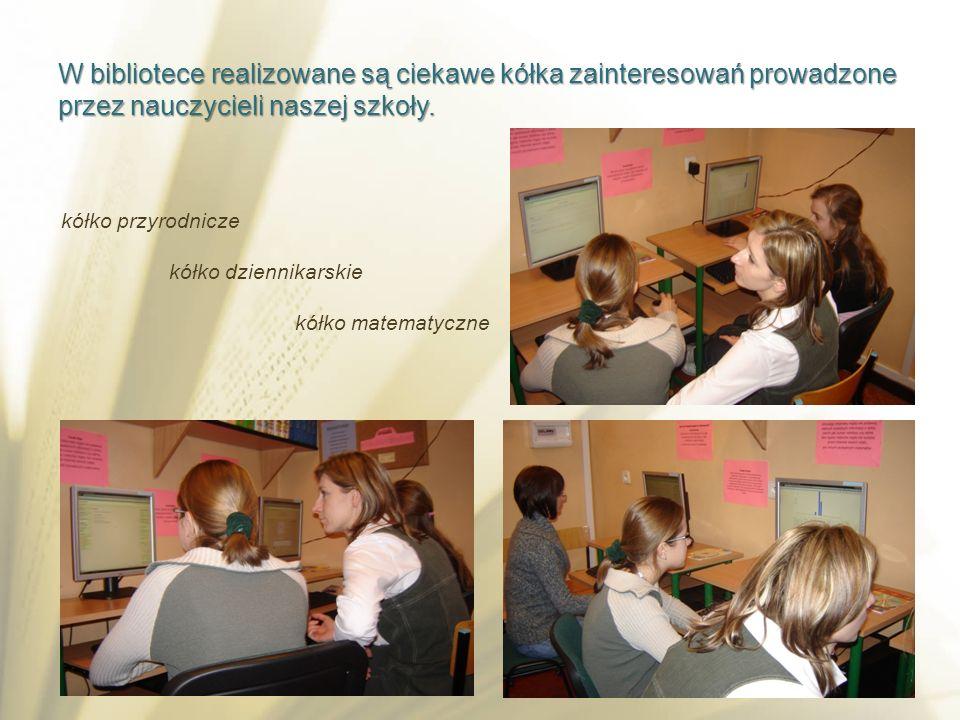 W bibliotece realizowane są ciekawe kółka zainteresowań prowadzone przez nauczycieli naszej szkoły. kółko przyrodnicze kółko dziennikarskie kółko mate