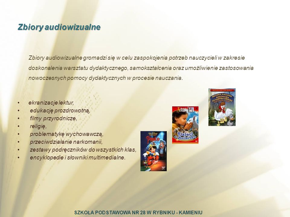 Zbiory audiowizualne gromadzi się w celu zaspokojenia potrzeb nauczycieli w zakresie doskonalenia warsztatu dydaktycznego, samokształcenia oraz umożli
