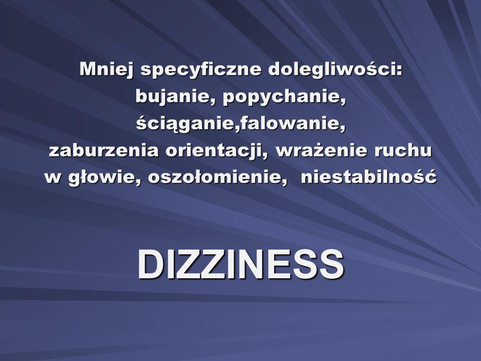 Uszkodzenia ośrodkowe Choroby demielizacyjne (stwardnienie rozsiane) i zwyrodnieniowe Guzy nadnamiotowe i podnamiotowe: móżdżku, pnia mózgu, kąta mostowo- móżdżkowego Migrena Padaczka