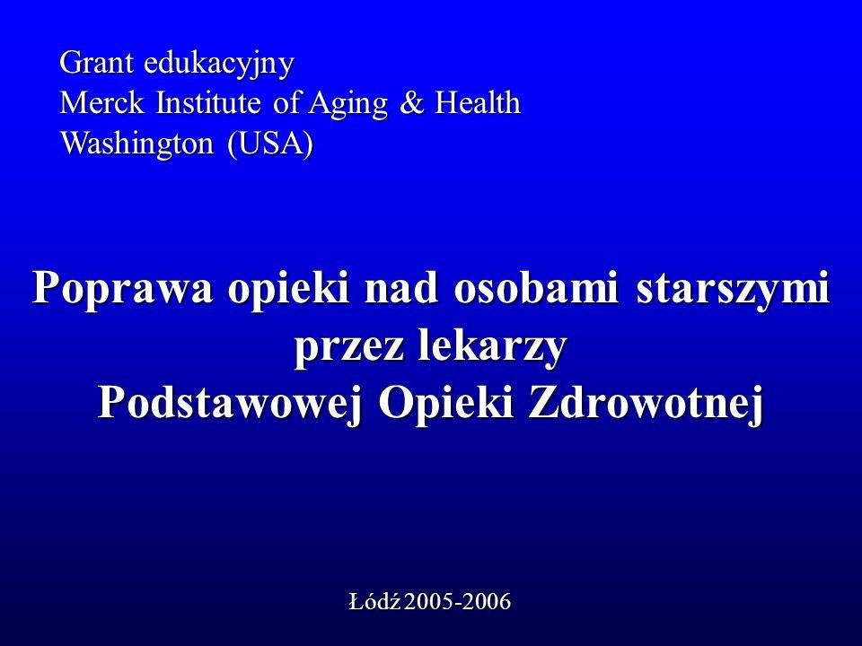 Grant edukacyjny Merck Institute of Aging & Health Washington (USA) Poprawa opieki nad osobami starszymi przez lekarzy Podstawowej Opieki Zdrowotnej Ł