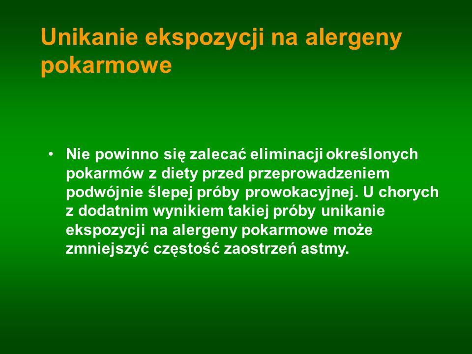 Unikanie ekspozycji na alergeny pokarmowe Nie powinno się zalecać eliminacji określonych pokarmów z diety przed przeprowadzeniem podwójnie ślepej prób
