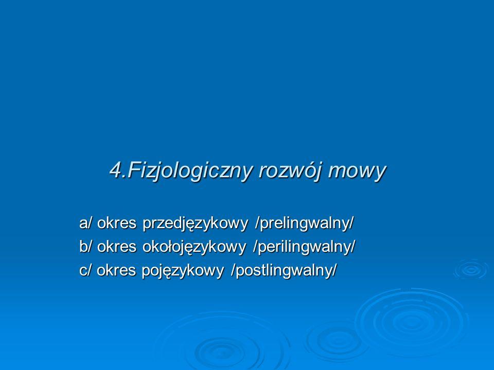 5.Czynność krtani a/ oddechowa b/ obronna c/ fonacyjna d/ ustalająca