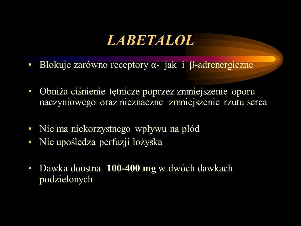 LABETALOL Blokuje zarówno receptory α- jak i β-adrenergiczne Obniża ciśnienie tętnicze poprzez zmniejszenie oporu naczyniowego oraz nieznaczne zmniejs