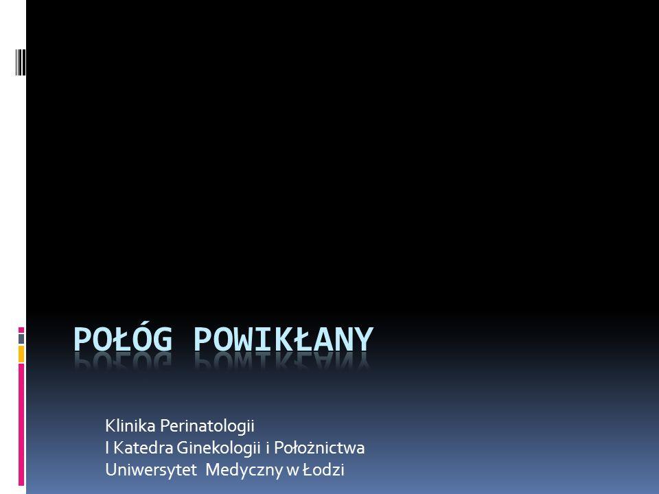 Klinika Perinatologii I Katedra Ginekologii i Położnictwa Uniwersytet Medyczny w Łodzi