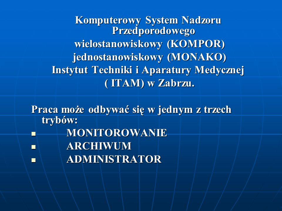 Komputerowy System Nadzoru Przedporodowego wielostanowiskowy (KOMPOR) wielostanowiskowy (KOMPOR) jednostanowiskowy (MONAKO) jednostanowiskowy (MONAKO)