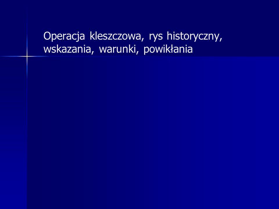Operacja kleszczowa, rys historyczny, wskazania, warunki, powikłania