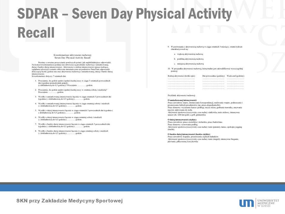 SDPAR – Seven Day Physical Activity Recall SKN przy Zakładzie Medycyny Sportowej