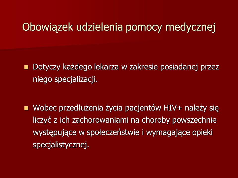 Obraz HIV/AIDS spostrzegany przez lekarzy różnych specjalności GINEKOLOG GINEKOLOG grzybica sromu grzybica sromu rozległe, niegojące się zmiany opryszczkowe sromu rozległe, niegojące się zmiany opryszczkowe sromu inne zakażenia przenoszone drogą płciową inne zakażenia przenoszone drogą płciową rak szyjki macicy rak szyjki macicy dysplazja szyjki macicy >2 stopnia dysplazja szyjki macicy >2 stopnia