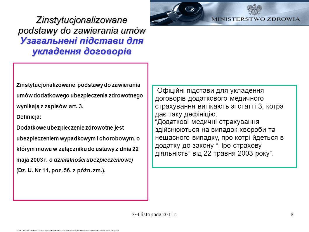 3-4 listopada 2011 r.8 Zinstytucjonalizowane podstawy do zawierania umów Узагальнені підстави для укладення договорів Zinstytucjonalizowane podstawy d