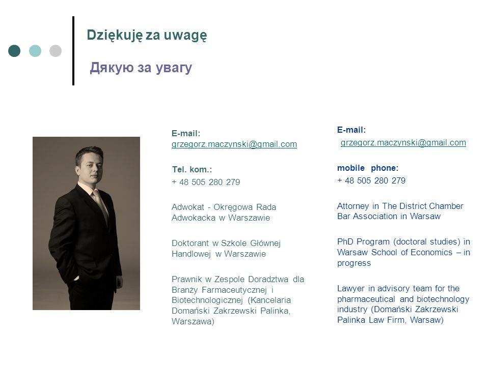 Dziękuję za uwagę Дякую за увагу E-mail: grzegorz.maczynski@gmail.com grzegorz.maczynski@gmail.com Tel.