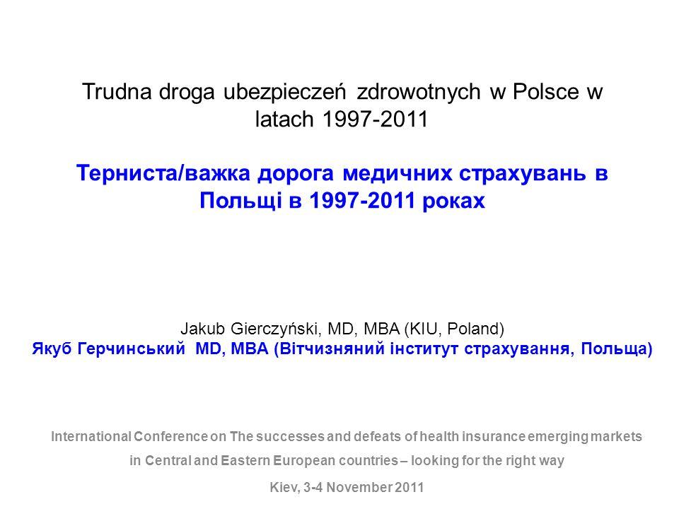 2011: II Projekt Min.Kopacz 2011: II проект M.Копач MZ planuje: Dwa rodzaje dodatkowych ubezpieczeń zdrowotnych: - suplementarne (krótszy czas oczekiwania na świadczenia, które są obecnie gwarantowane) i - komplementarne (mają umożliwić dostęp do świadczeń, które nie są finansowane przez państwo), Konkurencję pomiędzy płatnikami (publiczni i prywatni) w zarządzaniu składką zdrowotną, Składka zdrowotna ma być stopniowo podwyższana (z obecnych 9% do 12%), Szpitale publiczne będą mogły kontraktować usługi z prywatnymi ubezpieczycielami, Kluczowe problemy to: - przekazywanie danych osobowych ubezpieczonych prywatnym towarzystwom, - zjawisko omijania kolejki do operacji, - zasady podziału populacji pomiędzy publicznego i prywatnych płatników, - ulga podatkowa na polisę dodatkowego ubezpieczenia zdrowotnego (brak zgody Ministra Finansów) Projekt czeka na wdrożenie (prawdopodobny pilotaż w 2012) Міністерство здоровя планує два різновиди додаткових медичних страхувань: доповнюючі (коротке очікування на послугу, котра зараз гарантується) і ті, що поповнюють комплектність послуг (повинні дати доступ до послуг, котрі зараз державою не фінансуються).