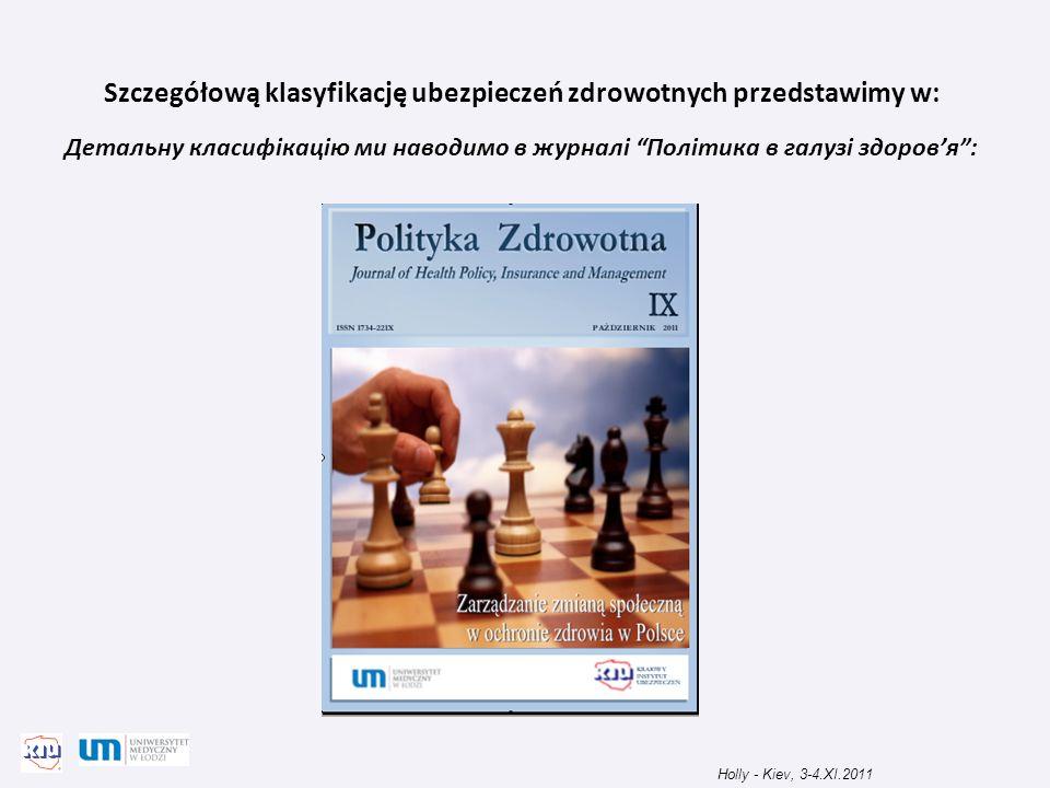 Szczegółową klasyfikację ubezpieczeń zdrowotnych przedstawimy w: Детальну класифікацію ми наводимо в журналі Політика в галузі здоровя: Holly - Kiev,