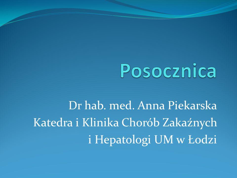 Dr hab. med. Anna Piekarska Katedra i Klinika Chorób Zakaźnych i Hepatologi UM w Łodzi