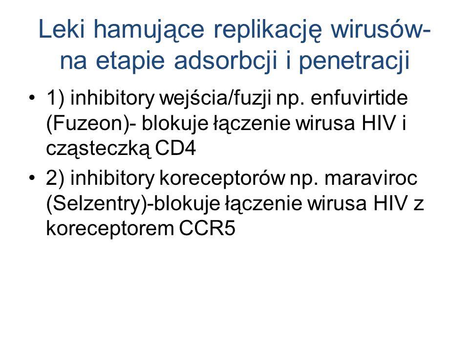 Leki hamujące replikacja wirusów- na etapie procesu odpłaszczania Amantadyna (Viregyt K) Rimantadyna (Flumanide) Amantadyna-lek lizozymotropowy-wpływa na kanał jonowy M2 w aparacie Golgiego odpowiedzialny za aktywację wirusa (przed jego uwolnieniem w komórce) Działa na wirusa grypy typu A Niewielki efekt terapeutyczny