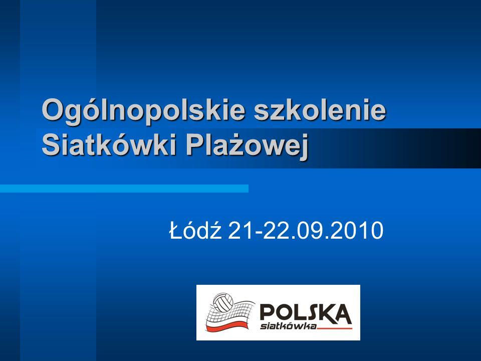 Ogólnopolskie szkolenie Siatkówki Plażowej Łódź 21-22.09.2010