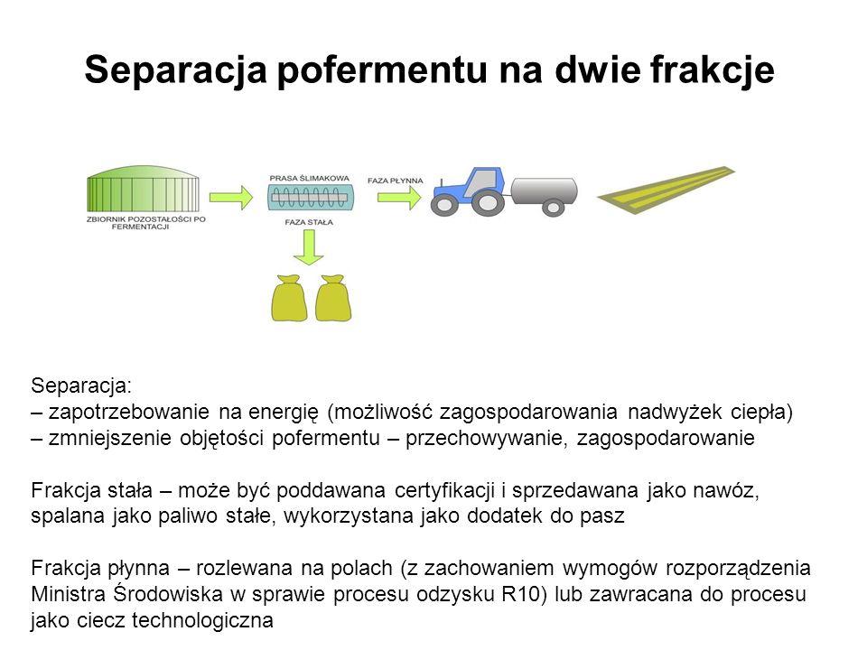 Separacja pofermentu i wzbogacanie Frakcja stała – wzbogacana koncentratem z kolejnych etapów oczyszczania, a następnie certyfikowana i sprzedawana jako nawóz Frakcja płynna: – poddawana wytrącaniu agregatów substancji rozpuszczonych, co pozwala na ich odwirowanie – ultrafiltracja – zatrzymywanie przez membranę pozostałości substancji odżywczych, cząstek koloidowych i drobnoustrojów – odwrócona osmoza – oddzielenie substancji rozpuszczonych (N, P, K), które wraz z koncentratem z ultrafiltracji służą wzbogacaniu frakcji stałej – pozostaje woda o jakości wody pitnej