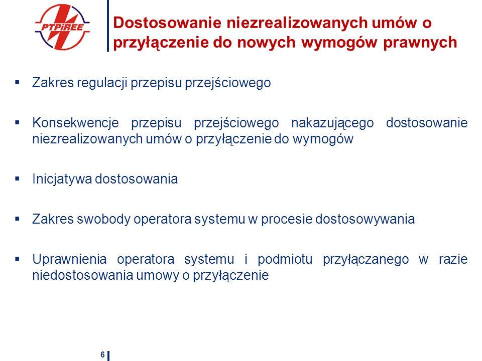 Dostosowanie niezrealizowanych umów o przyłączenie do nowych wymogów prawnych Zakres regulacji przepisu przejściowego Konsekwencje przepisu przejściow
