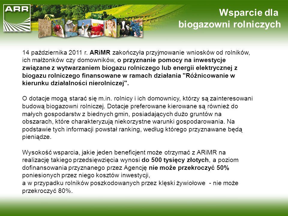 14 października 2011 r. ARiMR zakończyła przyjmowanie wniosków od rolników, ich małżonków czy domowników, o przyznanie pomocy na inwestycje związane z