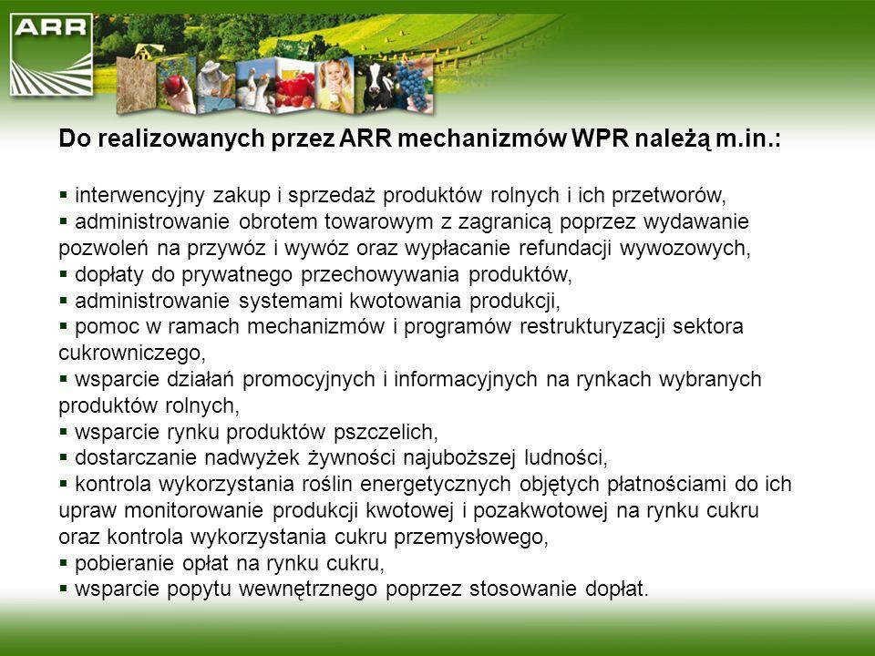 Do mechanizmów finansowanych z budżetu krajowego, a administrowanych przez ARR, należą: dopłata krajowa do spożycia mleka i przetworów mlecznych w szkołach podstawowych, płatności dla plantatorów ziemniaków w ramach kwotowania skrobi ziemniaczanej oraz dla producentów surowca tytoniowego, dopłaty do materiału siewnego, pomoc do zakładania plantacji wieloletnich roślin energetycznych.