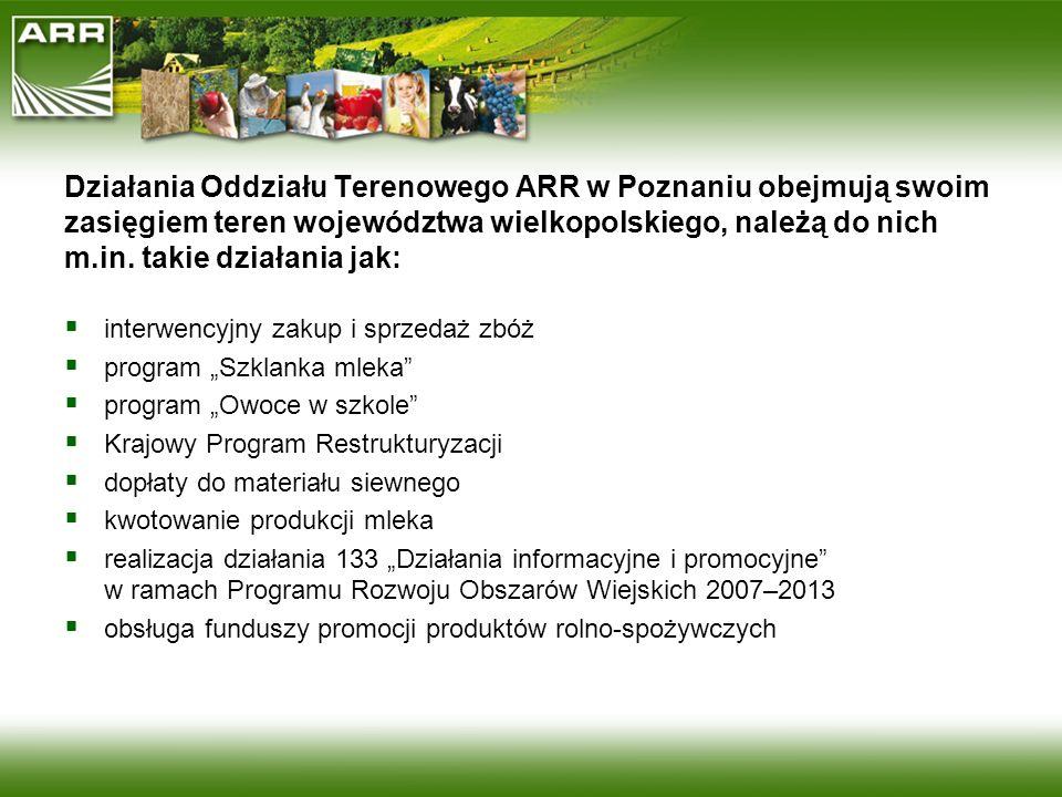 Działania Oddziału Terenowego ARR w Poznaniu obejmują swoim zasięgiem teren województwa wielkopolskiego, należą do nich m.in. takie działania jak: int